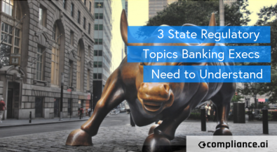 3 State Regulatory Topics Banking Execs need to Understand